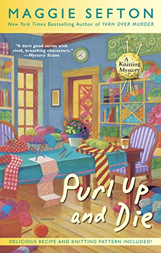 Purl Up and Die (A Knitting Mystery Book 13)