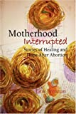 Motherhood Interrupted, Jane Brennan, 1436302293