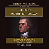 Jefferson and the Rights of Man: Jefferson and His Time, Volume 2 | Dumas Malone