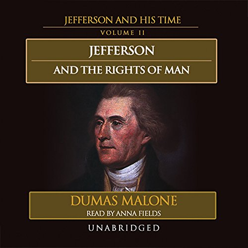 Jefferson and the Rights of Man: Jefferson and His Time, Volume 2