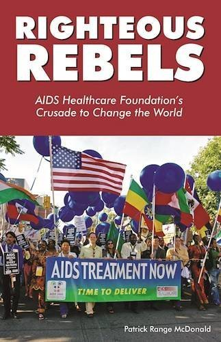 Download PDF Righteous Rebels - AIDS Healthcare Foundation's Crusade to Change the World