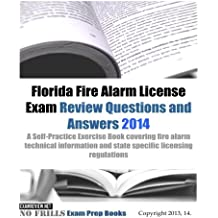 Florida Fire Alarm License Exam Review Questions & Answers 2014: A Self-Practice Exercise Book covering fire alarm...