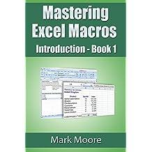 Mastering Excel Macros: Introduction (Book 1)