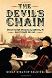 img - for The Devil's Chain: Prostitution and Social Control in Partitioned Poland book / textbook / text book