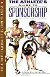 The Athlete's Guide to Sponsorship, Jennifer Drury and Cheri Elliott, 1884737781