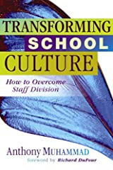 Transforming School Culture: How to Overcome Staff Division Kindle Edition