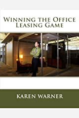 Winning the Office Leasing Game: Essential Strategies for Negotiating Your Office Lease Like an Expert Paperback