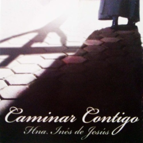 Amazon.com: Caminar Contigo: Hermana Inés de Jesús: MP3