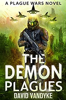 The Demon Plagues: Alien Invasion #1 (Plague Wars Series Book 6) by [VanDyke, David]