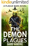 The Demon Plagues (Plague Wars Series Book 6)