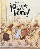 ¡Qué niño más Lento!, Lucia Serrano, 6071602009