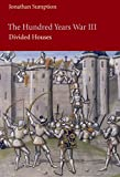 The Hundred Years War, Volume 3: Divided Houses (The Middle Ages Series)