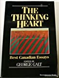 The Thinking Heart : Best Canadian Essays, , 1550820338