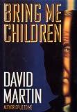Bring Me Children, David Lozell Martin, 0394584716