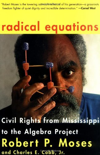 Radical Equations: Math Literacy and Civil Rights by Robert P. Moses (2002-02-01)