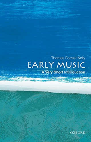 Early Music: A Very Short Introduction (Very Short Introductions) by [Kelly, Thomas Forrest]