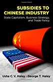 img - for Subsidies to Chinese Industry: State Capitalism, Business Strategy, and Trade Policy book / textbook / text book