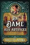 La Dame aux artifices: Un roman d'aventures steampunk (Magnifiques Artifices) (Volume 1) (French Edition)