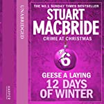 Twelve Days of Winter: Crime at Christmas - Geese-a-Laying | Stuart MacBride