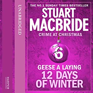 Twelve Days of Winter: Crime at Christmas - Geese-a-Laying Audiobook