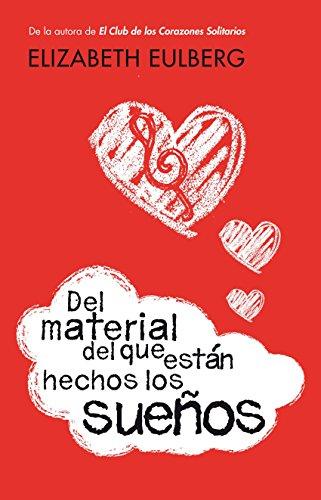Del material del que están hechos los sueños (Spanish Edition) by [Eulberg,