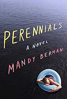 Perennials: A Novel by [Berman, Mandy]