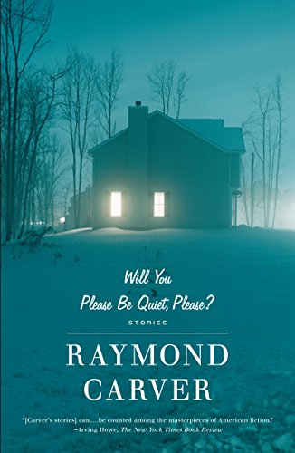 Will You Please Be Quiet, Please? (Vintage Contemporaries)       by Raymond Carver
