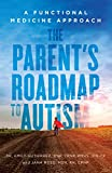 The Parent's Roadmap to Autism : A Functional Medicine Approach