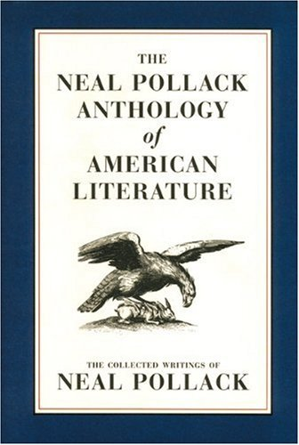 The Neal Pollack Anthology of American Literature pdf