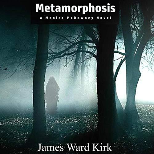 Metamorphosis: A Monica McDowney Novel