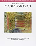 img - for Arias for Soprano: G. Schirmer Opera Anthology (G. Schrimer Opera Anthology) book / textbook / text book