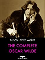 The Complete Oscar Wilde (English Edition)