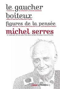 Le gaucher boiteux : Figures de la pensée par Michel Serres