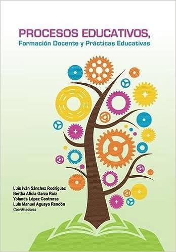 Procesos educativos, formación docente y prácticas educativas: Amazon.es: Sánchez; Garza; López; Aguayo: Libros