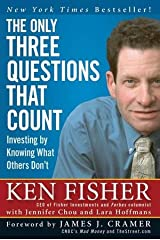 The Only Three Questions That Count: Investing by Knowing What Others Don't Hardcover