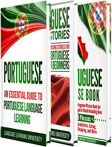 (Portuguese: Learn Portuguese For Beginners Including Portuguese Grammar, Portuguese Short Stories and 1000+ Portuguese Phrases)