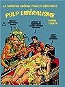 Pulp libéralisme : La tradition libérale pour les débutants par Tourre