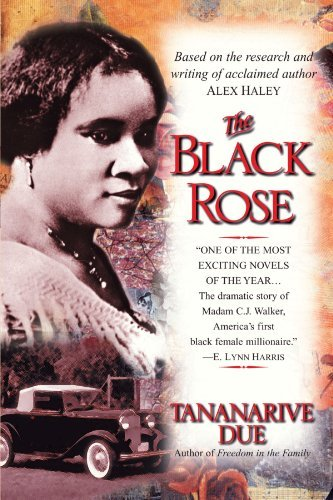 - By Tananarive Due - The Black Rose: The Dramatic Story of Madam C.J. Walker, America' (2001-01-17) [Paperback]