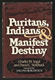 Puritans, Indians and Manifest Destiny, Charles M. Segal, 0399119280
