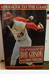 Stranger to the Game: The Autobiography of Bob Gibson Hardcover