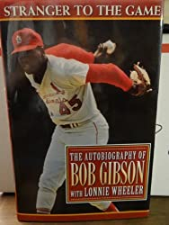 Stranger to the Game: The Autobiography of Bob Gibson