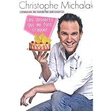 By Christophe Michalak Les desserts qui me font craquer [Paperback]