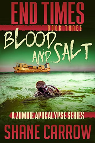 End Times III: Blood and Salt by [Carrow, Shane]