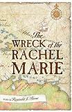 The Wreck of the Rachel Marie, Reginald J. Thorne, 1478716096