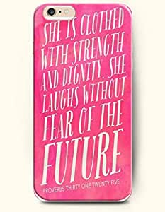 OOFIT Apple iPhone 6 (4.7 inches) Case - Christian Quote She is Clothed with Strength & Dignity She Laughs without Fear of the Future She Speaks Her Words Are Wise and She Gives Instructions with Kindness Proverbs 31:25/ Hot Pink Background