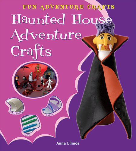 Haunted House Adventure Crafts (Fun Adventure Crafts) -