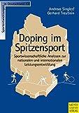 Doping im Spitzensport - Sportwissenschaftlichen Analysen zur nationalen und internationalen Leistungsentwicklung (Sportentwicklung in Deutschland)