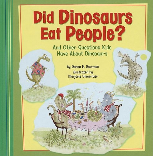 Did Dinosaurs Eat People?: And Other Questions Kids Have About Dinosaurs (Kids' Questions) pdf epub