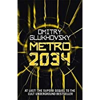 Metro 2034: The novels that inspired the bestselling games: Volume 2