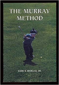 The Murray Method by John T., Sr. MURRAY (1992-05-03)
